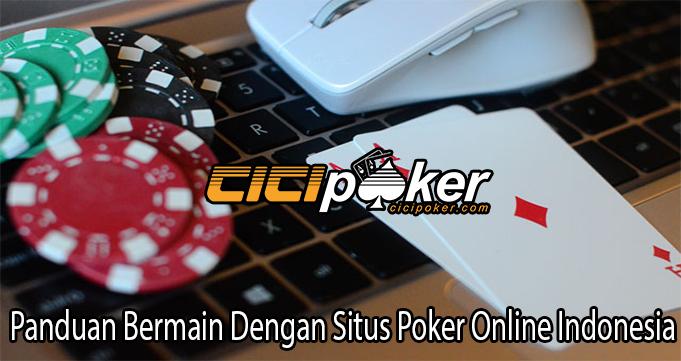 Panduan Bermain Dengan Situs Poker Online Indonesia