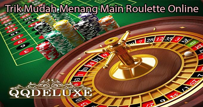 Trik Mudah Menang Main Roulette Online